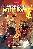 Piégé dans Battle Royale - Tome 3 La trahison de Salty Springs (3)