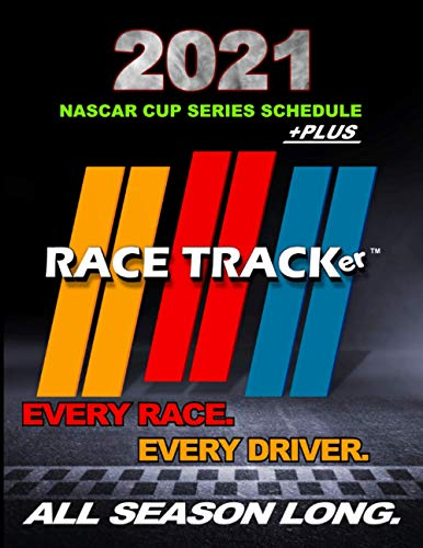 RACE TRACKER - Interactive 2021 NASCAR Cup Series Schedule: Complete schedule with race dates and...