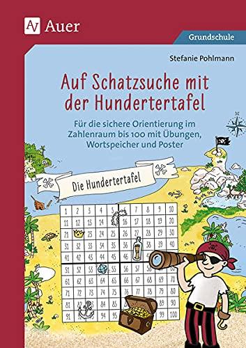 Auf Schatzsuche mit der Hundertertafel: Für die sichere Orientierung im Zahlenraum bis 100 mit Übungen, Wortspeicher und Poster (2. Klasse)