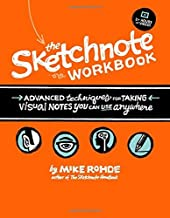 The Sketchnote Workbook: Advanced techniques for taking visual notes you can use anywhere (English Edition)