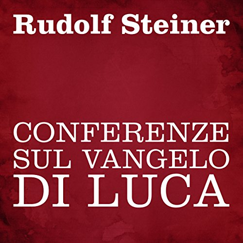 Conferenze sul Vangelo di Luca                   By:                                                                                                                                 Rudolf Steiner                               Narrated by:                                                                                                                                 Silvia Cecchini                      Length: 7 hrs and 7 mins     Not rated yet     Overall 0.0