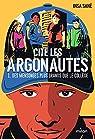 Cité Les Argonautes, tome 1 : Des mensonges plus grands que le collège par Sané