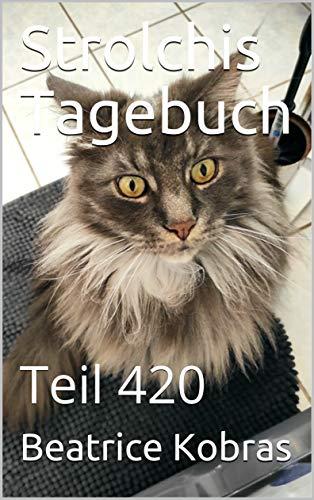 Strolchis Tagebuch: Teil 420