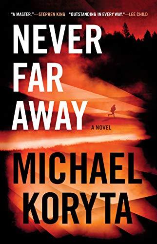 Never Far Away by [Michael Koryta]