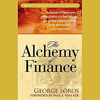 The Alchemy of Finance                   Written by:                                                                                                                                 George Soros                               Narrated by:                                                                                                                                 Grover Gardner                      Length: 2 hrs and 49 mins     8 ratings     Overall 3.9