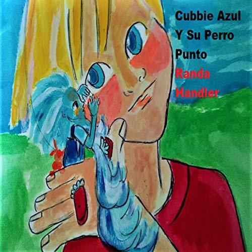 Cubbie Azul y Su Perro Punto [Cubbie Blue and His Dog Dot] Titelbild