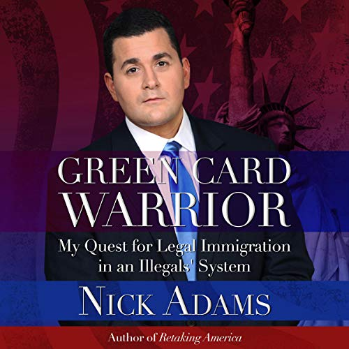 Page de couverture de Green Card Warrior: My Quest for Legal Immigration in an Illegals' System