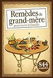 Remèdes de grand-mère pour toute la famille