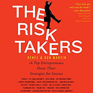 The Risk Takers      16 Women and Men Share Their Entrepreneurial Strategies for Success              Written by:                                                                                                                                 Renee Martin,                                                                                        Don Martin                               Narrated by:                                                                                                                                 Joe Barrett                      Length: 8 hrs and 4 mins     12 ratings     Overall 3.9