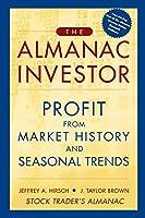 The Almanac Investor: Profit from Market History and Seasonal Trends (Almanac Investor Series)