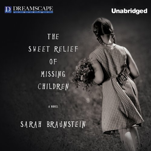 The Sweet Relief of Missing Children audiobook cover art