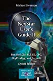 The NexStar User's Guide II: For the LCM, SLT, SE, CPC, SkyProdigy, and Astro Fi (The Patrick...
