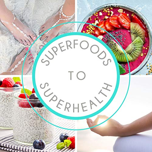 Superfoods to Superhealth audiobook cover art