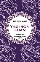 The Iron Khan (The Detective Inspector Chen Novels)