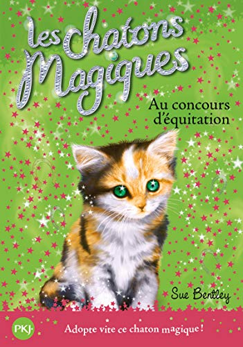 Les chatons magiques - tome 08 : Au concours d'équitation (08)