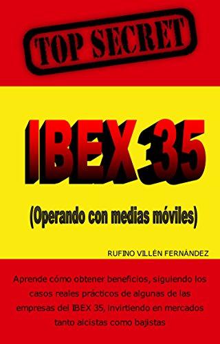 TOP SECRET: IBEX 35 (Operando con medias móviles)