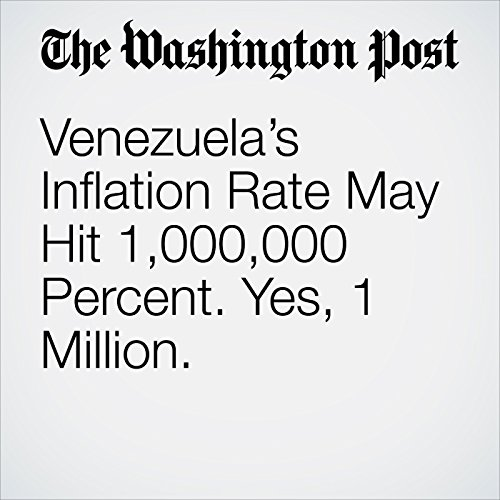Venezuela's Inflation Rate May Hit 1,000,000 Percent. Yes, 1 Million. copertina