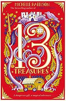 The Thirteen Treasures (13 Treasures Book 1) by [Michelle Harrison]