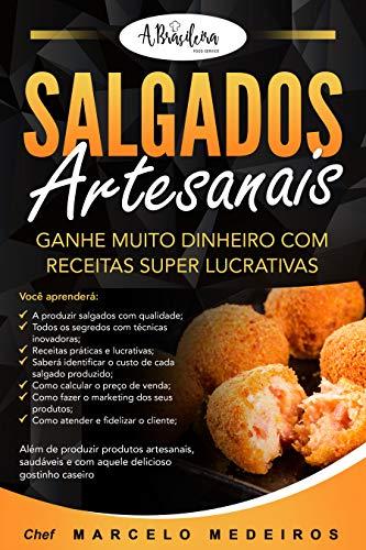 Salgados Artesanais: Ganhe muito dinheiro com receitas super lucrativas (Portuguese Edition)