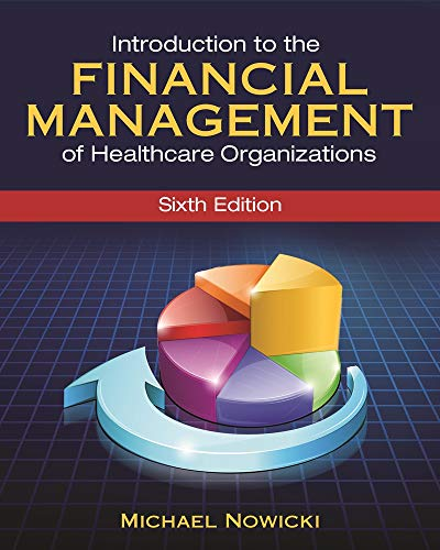 Introduction to the Financial Management of Healthcare Organizations (Gateway to Healthcare Management)