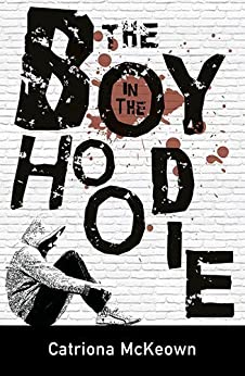 The Boy in the Hoodie by [Catriona McKeown]