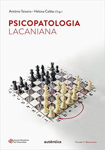 Psicopatologia lacaniana: Volume1: Semiologia