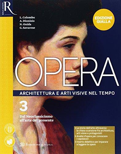 Opera. Ediz. gialla. Per le Scuole superiori. Con e-book. Con 2 espansioni online. Con Libro: Come leggere opera d'arte (Vol. 3)