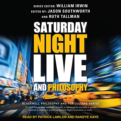 Saturday Night Live and Philosophy: Deep Thoughts Through the Decades cover art