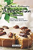 The Best Authentic Australian Cookbook: Australian Recipes for a Fancy Meal with Family