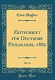 Zeitschrift für Deutsche Philologie, 1882, Vol. 14 (Classic Reprint)