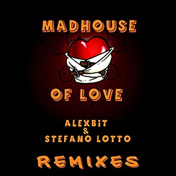 Mad House of Love (Remixes)
