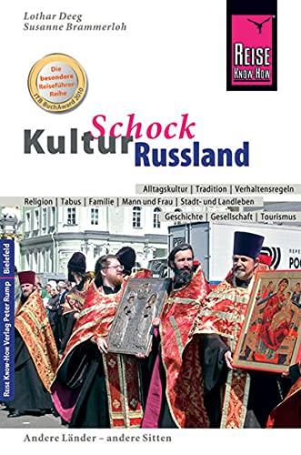 Reise Know-How KulturSchock Russland: Alltagskultur, Traditionen, Verhaltensregeln, ...