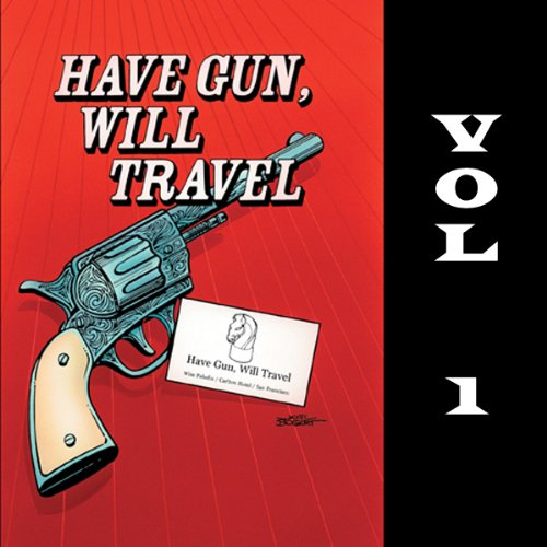 Have Gun - Will Travel, Vol. 1 audiobook cover art