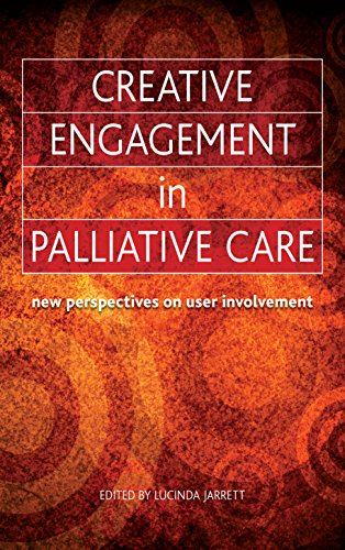Creative Engagement in Palliative Care: New Perspectives on User Involvement (English Edition)