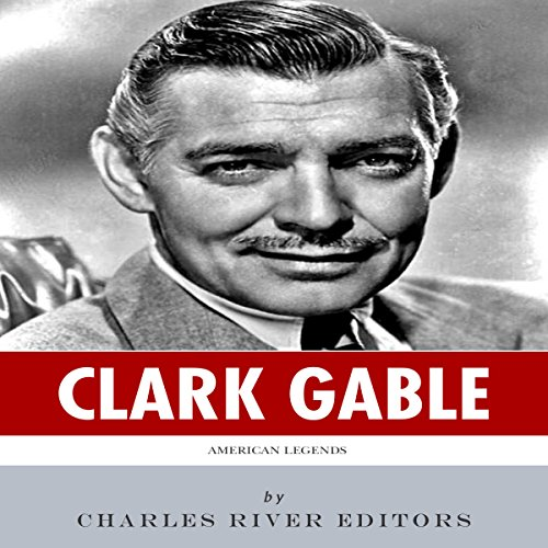 American Legends: The Life of Clark Gable audiobook cover art