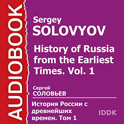 History of Russia from the Earliest Times: Vol. 1 [Russian Edition]                   By:                                                                                                                                 Sergey Solovyov                               Narrated by:                                                                                                                                 Leontina Brotskaya                      Length: 13 hrs and 37 mins     Not rated yet     Overall 0.0