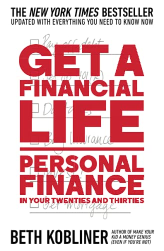 Compare Textbook Prices for Get a Financial Life: Personal Finance in Your Twenties and Thirties Reissue Edition ISBN 9781476782386 by Kobliner, Beth
