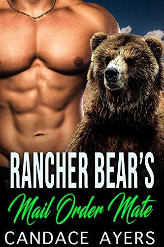 Rancher Bear's Mail Order Mate: Shifter Romance (Rancher Bears Series Book 2)