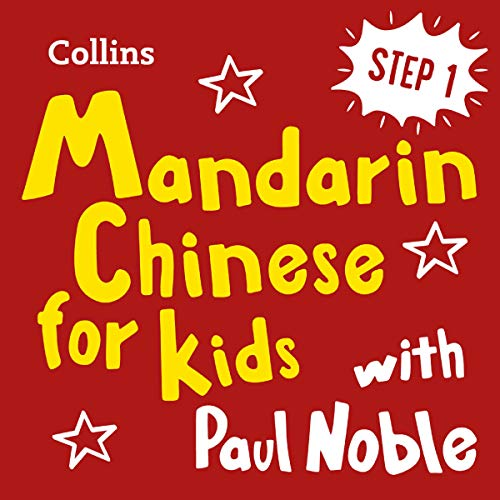 Couverture de Learn Mandarin Chinese for Kids with Paul Noble - Step 1: Easy and Fun!