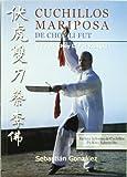 Cuchillos mariposa de Choy Li Fut : guía de Choy Li Fut Kungfú