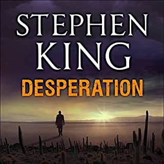Desperation                   By:                                                                                                                                 Stephen King                               Narrated by:                                                                                                                                 Stephen King                      Length: 21 hrs and 15 mins     531 ratings     Overall 4.3