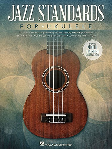 Jazz Standards For Ukulele -Includes Bonus Mouth Trumpet-: Noten, Songbook für Ukulele: Includes Bonus Mouth Trumpet Lesson!