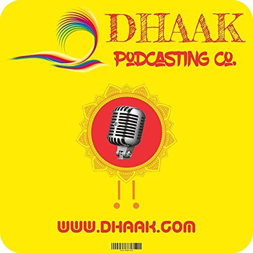 Dhaak Podcast By Tushar Sen cover art