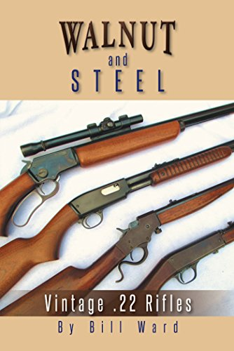 Walnut and Steel: Vintage .22 Rifles (English Edition)