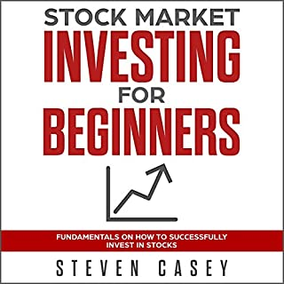 Stock Market Investing for Beginners     Fundamentals on How to Successfully Invest in Stocks (How to Make Money in Stocks)              By:                                                                                                                                 Steven Casey                               Narrated by:                                                                                                                                 Chadrick McNeal                      Length: 3 hrs and 1 min     30 ratings     Overall 4.5