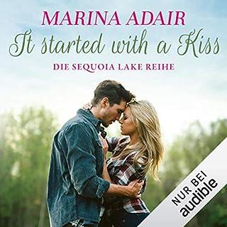 It started with a kiss     Sequoia Lake 1              Autor:                                                                                                                                 Marina Adair                               Sprecher:                                                                                                                                 Julian Horeyseck,                                                                                        Katrin Heß                      Spieldauer: 9 Std. und 29 Min.     92 Bewertungen     Gesamt 4,6