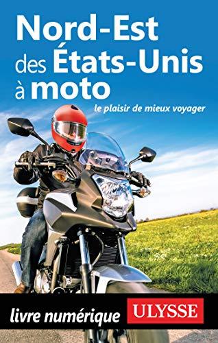 Nord-Est des Etats-Unis à moto (French Edition)