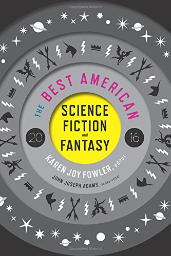 The Best American Science Fiction and Fantasy 2016 (The Best American Series ®)