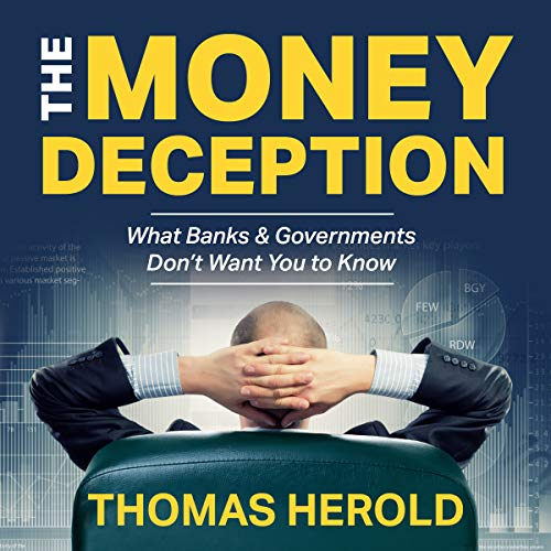 The Money Deception - What Banks & Governments Don't Want You to Know audiobook cover art