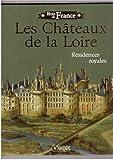 Les châteaux de la loire / Résidences royales